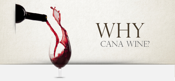 Why Cana wine?